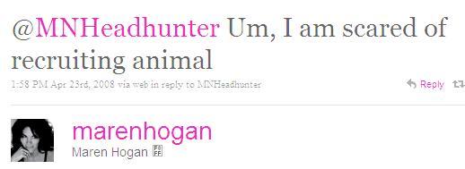 Twitter - Maren Hogan  - @MNHeadhunter Um, I am sca ...SMALL_795304592-080423