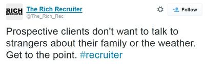 14 09 24 rich recruiter no small talk required